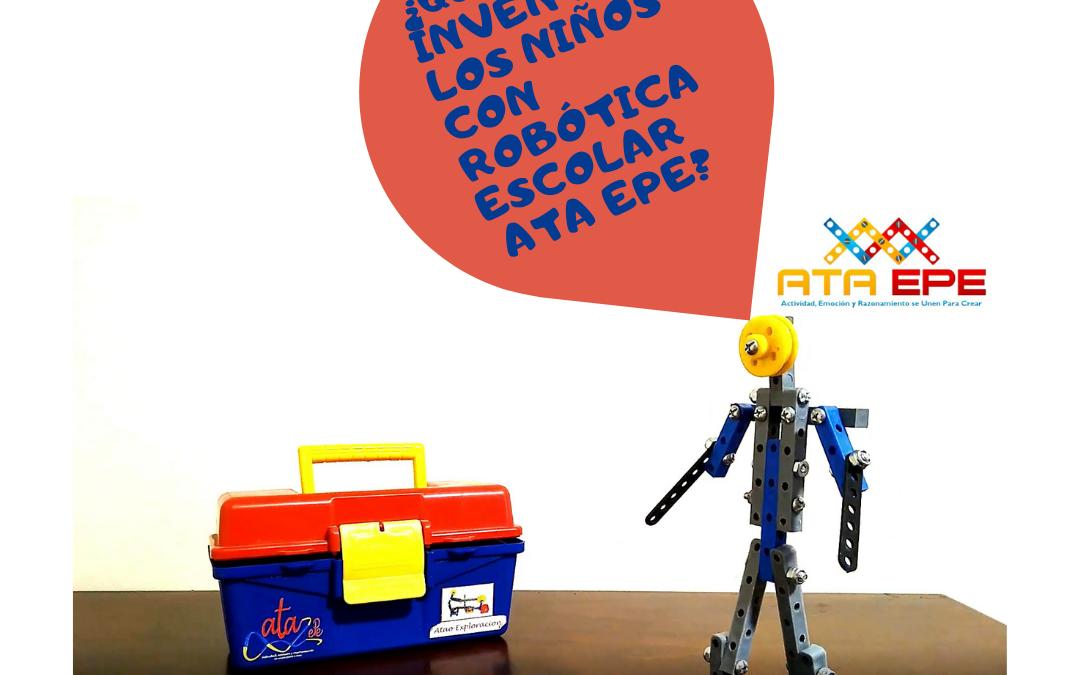 ¿Qué inventan los niños en Robótica escolar ATA EPE?